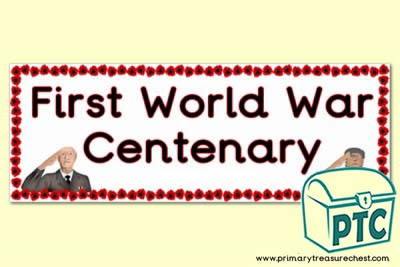 'First World War Centenary' Display Heading/ Classroom Banner