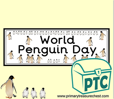 'World Penguin Day' Display Heading/ Classroom Banner