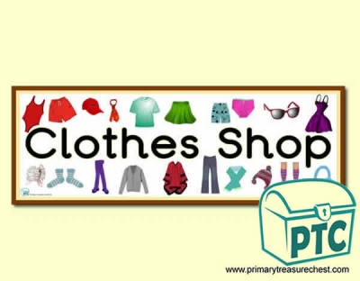 'Clothes Shop' Display Heading/ Classroom Banner