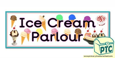 'Ice Cream Parlour' Display Heading/ Classroom Banner