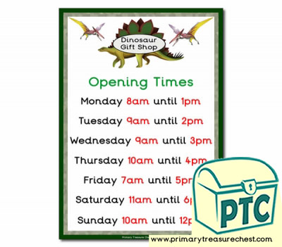 Dinosaur Role Play Shop Opening Times (O'Clock)