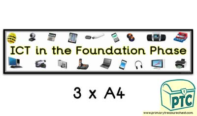'ICT in the Foundation Phase' Display Heading/ Classroom Banner