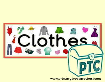 'Clothes' Display Heading/ Classroom Banner
