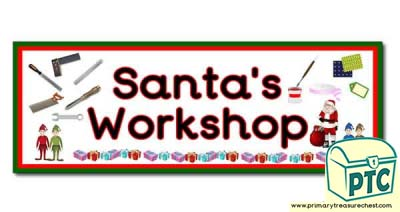 'Santa's Workshop' Display Heading/ Classroom Banner