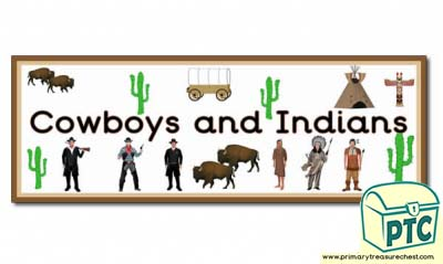 'Cowboys and Indians' Display Heading/ Classroom Banner