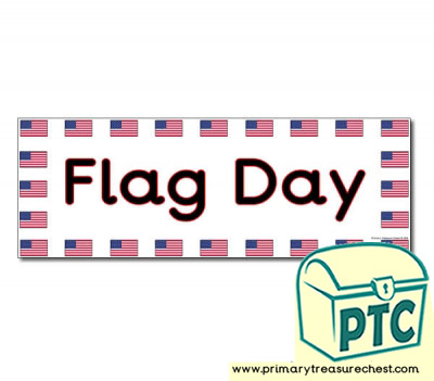'Flag Day' Display Heading/ Classroom Banner