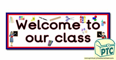 'Welcome to our Class' Display Heading/ Classroom Banner