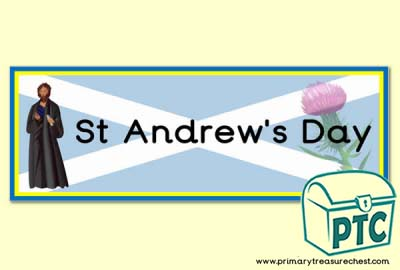 Saint Andrew's Day Display Heading/ Classroom Banner