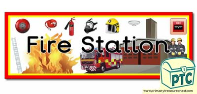 'Fire Station' Display Heading/ Classroom Banner