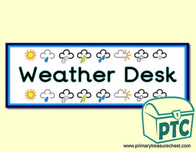 'Weather Desk' Display Heading/ Classroom Banner