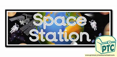 'Space Station' Display Heading/ Classroom Banner