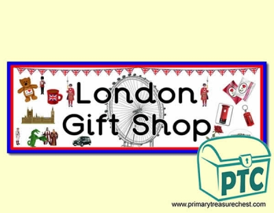 'London Gift Shop' Display Heading/ Classroom Banner