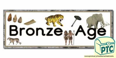 'Bronze Age' Display Heading/ Classroom Banner