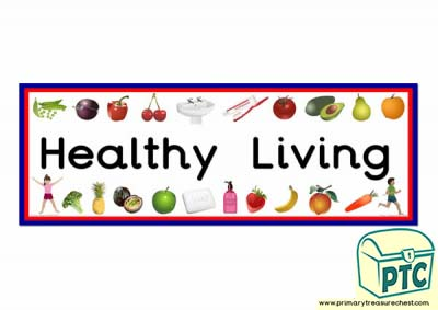 'Healthy Living' Display Heading/ Classroom Banner