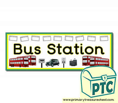 'Bus Station' Display Heading/ Classroom Banner