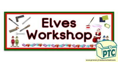 'Elves Workshop' Display Heading/ Classroom Banner