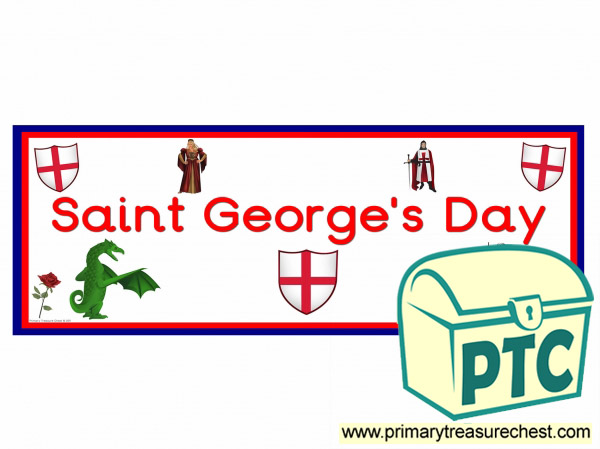 'Saint George's Day' Display Heading/ Classroom Banner
