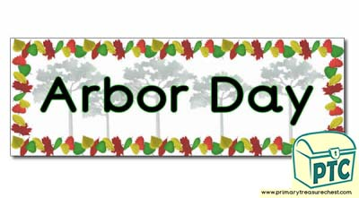 'Arbor Day' Display Heading/ Classroom Banner