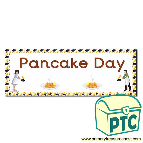 'Pancake Day' Display Heading/ Classroom Banner