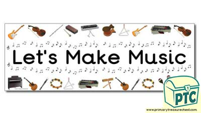 'Let's Make Music' Display Heading/ Classroom Banner