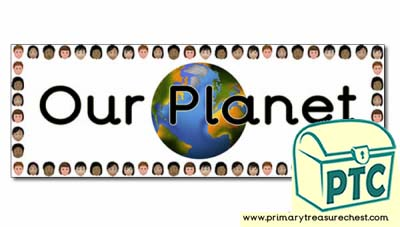 'Our Planet' Display Heading/ Classroom Banner
