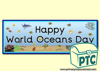 'Happy World Oceans Day' Display Heading/ Classroom Banner