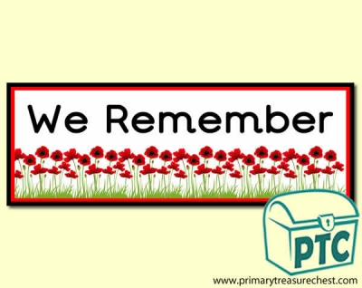 'We Remember' Display banner with a  poppy border. 2 X A4 sheets.