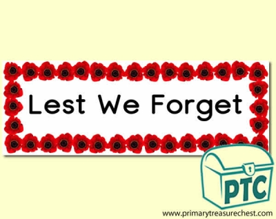 Lest We Forget Display banner with a  poppy border. 2 X A4 sheets.