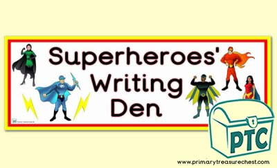 Superheroes Writing Den - Display Heading/ Classroom Banner