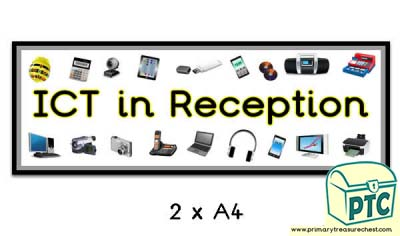 'ICT in Reception' Display Heading/ Classroom Banner
