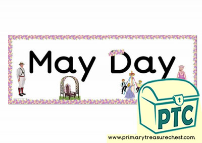 'May Day' Display Heading/ Classroom Banner