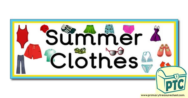 'Summer Clothes' Display Heading/ Classroom Banner