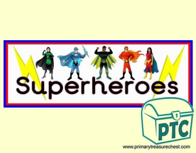 Superheroes - Display Heading/ Classroom Banner