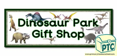 'Dinosaur Park Gift Shop' Display Heading/ Classroom Banner