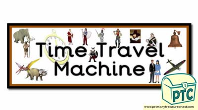 'Time Travel Machine' Display Heading/ Classroom Banner