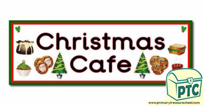 'Christmas Cafe' Display Heading/ Classroom Banner