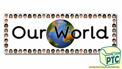 'Our World' Display Heading/ Classroom Banner
