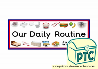 'Our Daily Routines' Display Heading/ Classroom Banner