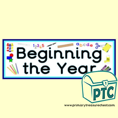 'Beginning the Year' Classroom Banner / Display Heading