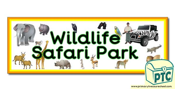 'Wildlife Safari Park' Display Heading/ Classroom Banner