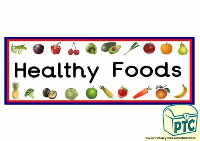 'Healthy Foods' Display Heading/ Classroom Banner