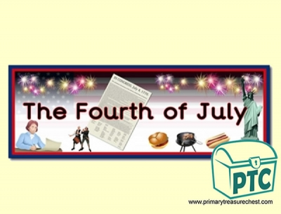 'The Fourth of July' Display Heading/ Classroom Banner