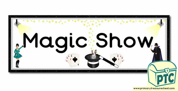 'Magic Show' Display Heading/ Classroom Banner