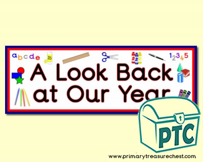 'A Look Back at Our Year' Classroom Banner / Display Heading