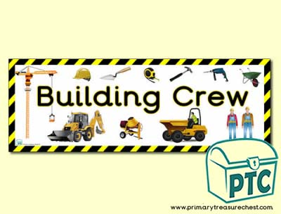 'Building Crew' Display Heading/ Classroom Banner