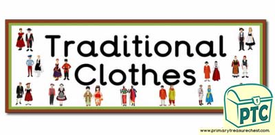 'Traditional clothes' Display Heading/ Classroom Banner