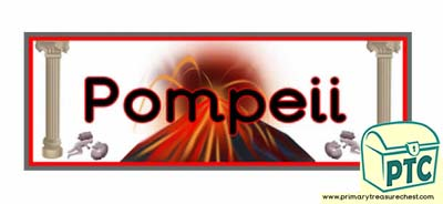 'Pompeii' Display Heading / Classroom Banner