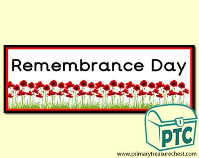 'Remembrance Day' Display banner with a  poppy border. 2 X A4 sheets.