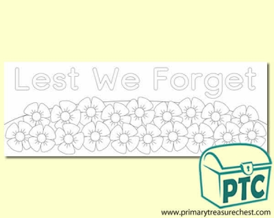 Lest We Forget Colouring sheet displaybanner with a  poppy border. 2 X A4 sheets.