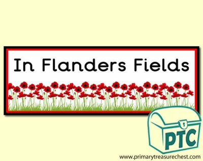 In Flanders Fields Display banner with a  poppy border. 2 X A4 sheets.